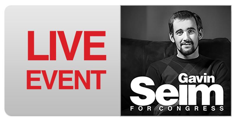 LIVE Event – Gavin Seim for Congress